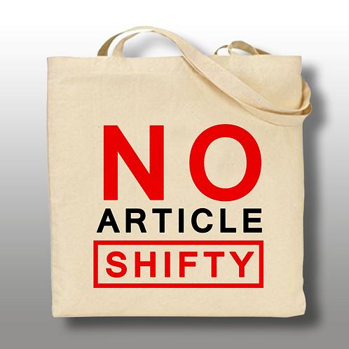 'NO ARTICLE SHIFTY' Tote Bag