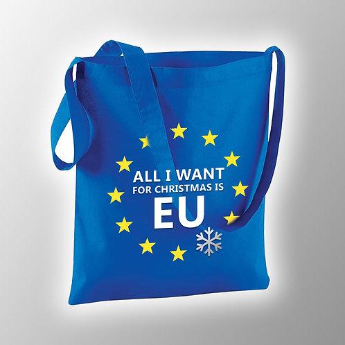 Pro EU Tote Bag | All I Want For Christmas is EU | Christmas European Union Gifts