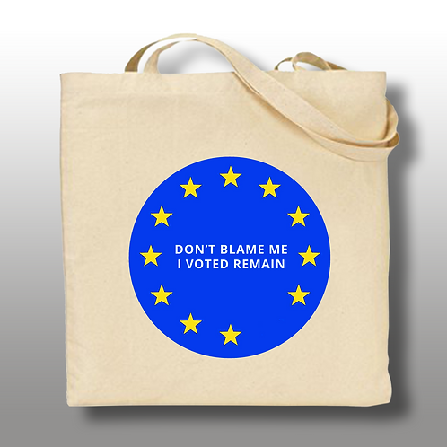 European Union 'Don't Blame Me, I Voted Remain' Tote Bag