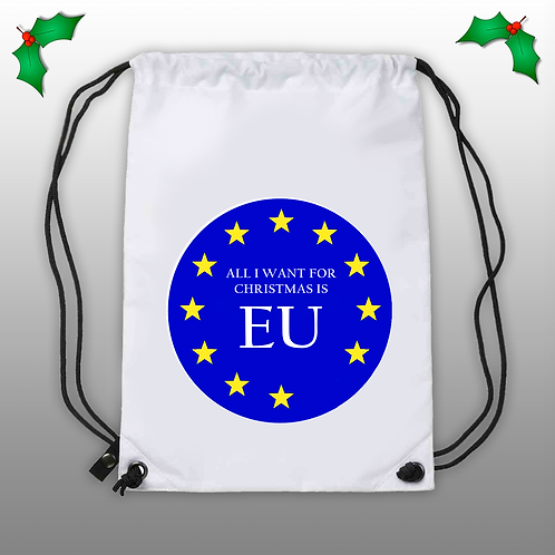 All I Want For Christmas Is EU - DrawString Bag