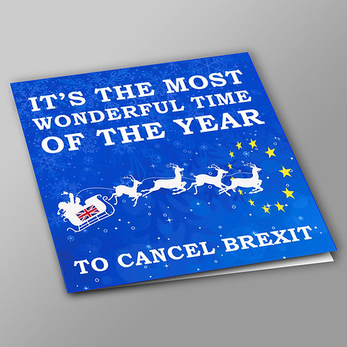 Pro-EU Christmas Cards | The Most Wonderful Time of The Year To Cancel Brexit