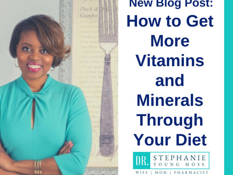 How to Get More Vitamins and Minerals Through Your Diet