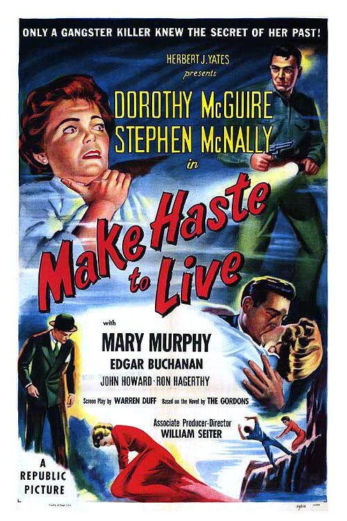 ÓDIO QUE NÃO PERDOA (Make A Haste To Live, 1954)