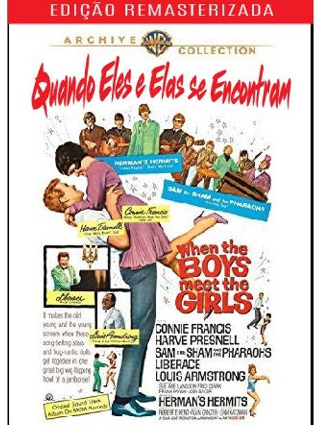 QUANDO ELES E ELAS SE ENCONTRAM... (When The Boys Meet The Girls, 1965)