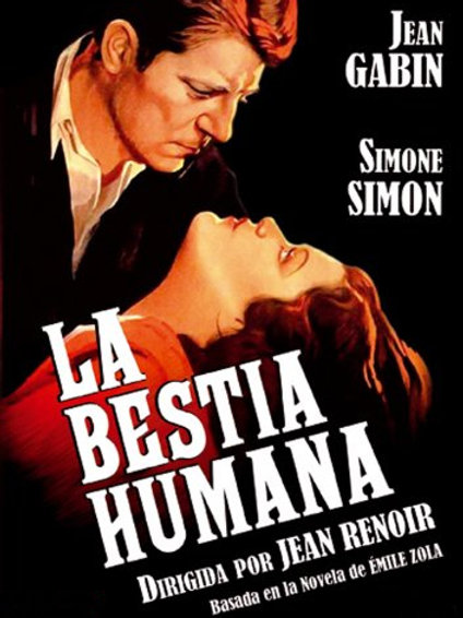 A BESTA HUMANA (La Bête Humaine, 1938)