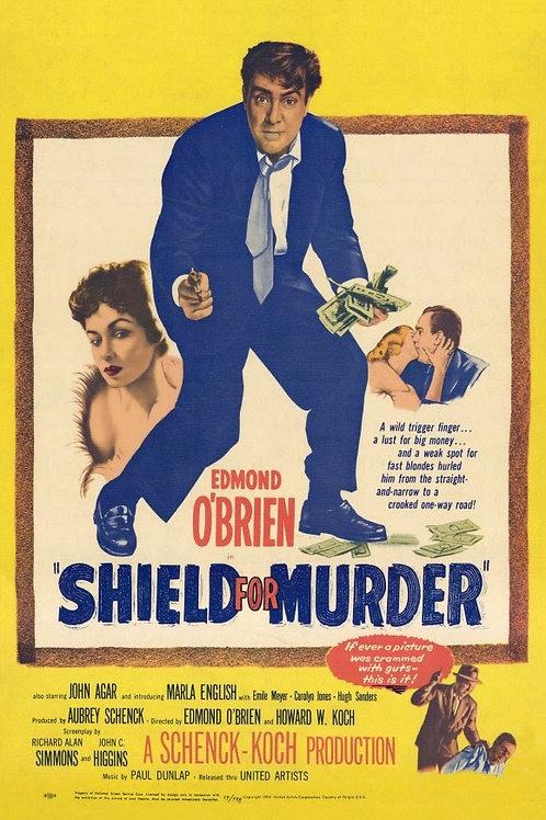 CAÇADO COMO FERA (Shield For Murder, 1954)
