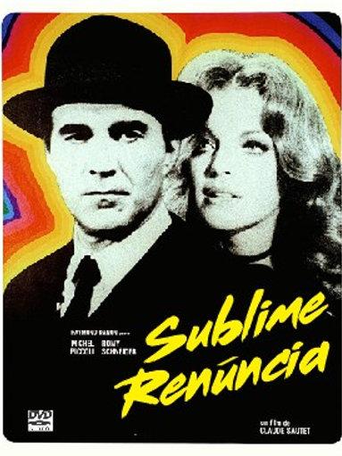 SUBLIME RENÚNCIA (Max et les ferrailleurs, 1971)