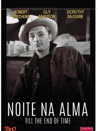 NOITE NA ALMA (Till The End of Time, 1946)