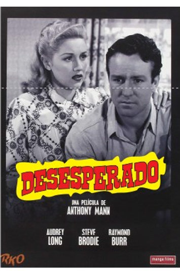 DESESPERADO (Desperate, 1947)