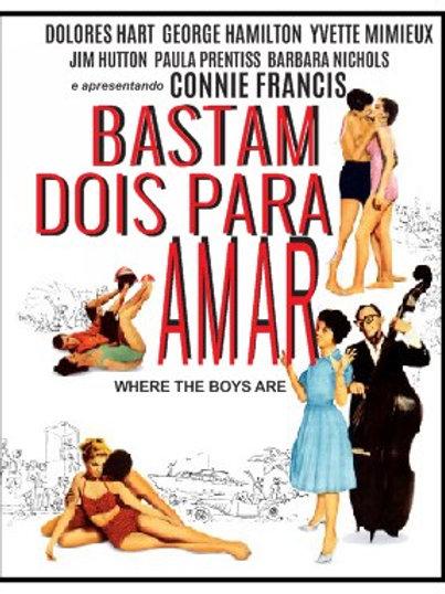 BASTAM DOIS PARA AMAR (Where The Boys Are, 1960)
