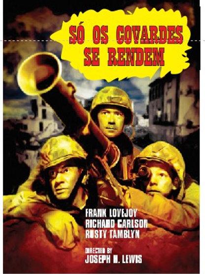 SÓ OS COVARDES SE RENDEM (Retreat, Hell!, 1952)