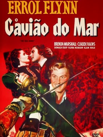 O GAVIÃO DO MAR (The Sea Hawk, 1940)