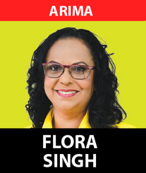 Flora Singh is no stranger to people-centered representation within the Borough of Arima having served as the elected Local Government Representative for Arima West/ O'Meara from 2010 to 2013.  Given her dynamic track record as a representative, Flora has put herself forward to bring much needed representation to the people of Arima who have been forgotten for the last five years.  Flora has dedicated most of her life to assisting the vulnerable as well as building community networks which can help eradicate poverty. It was on this basis she served as the Chairperson of the Welfare Committee of the Arima Borough Cooperation from 2010 to 2013 where her work positively impacted hundreds of citizens.  As a strong advocate for Women's rights, Flora understands the struggle many women face within the Arima constituency after 5 years of PNM neglect. Campaigning on the platform to implement the UNC's National Economic Transformation plan which will bring prosperity for all, Flora is ready to help get Arima working again.