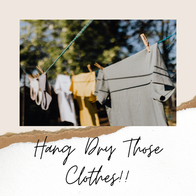 Hang Dry Those Clothes!!
