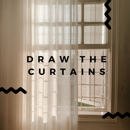 Draw The Curtains