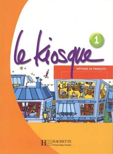 Le Kiosque : Niveau 1 Livre de l'élève