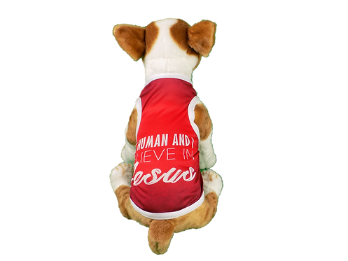 """Dog T-Shirt Dog Shirt with Inspirational Msg  """"My human and I Beleive in Jesus"""""""