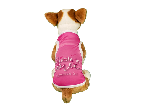 """Dog T-Shirt Dog Shirt with Inspirational Messages """"Walk in love"""""""