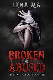 Broken & Abused: The Imprisoned Mind