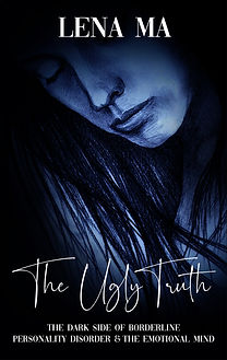 The Ugly Truth: The Dark Side of Borderline Personality Disorder & The Emotional Mind