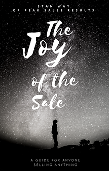 The Joy of the Sale by Stan Way of Peak Sales Results