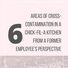 6 Areas of Cross-Contamination in a Chick-fil-A Kitchen from a Former Employee's Perspective