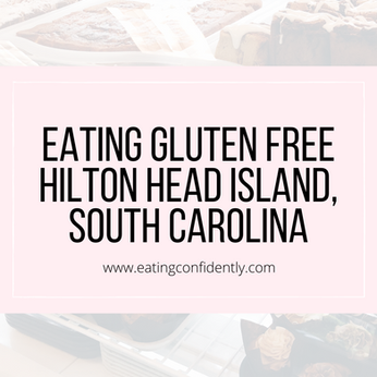 Eat Gluten-Free In Hilton Head Island, South Carolina