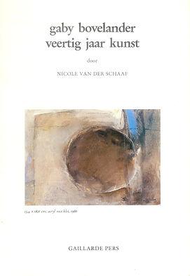 Nicole van der Schaaf: Gaby Bovelander veertig jaar kunst
