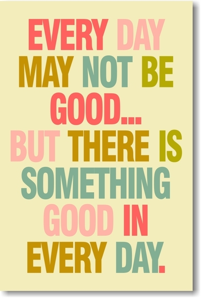 A30 - Every Day May Not Be Good