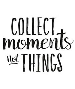 A46 - Collect Moments Not Things