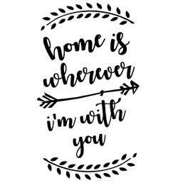 3.  Home Is Wherever I'm With You
