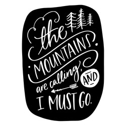 13. The Mountains Are Calling