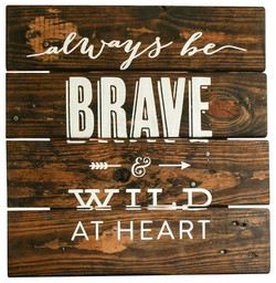 A28- Be Brave & Wild