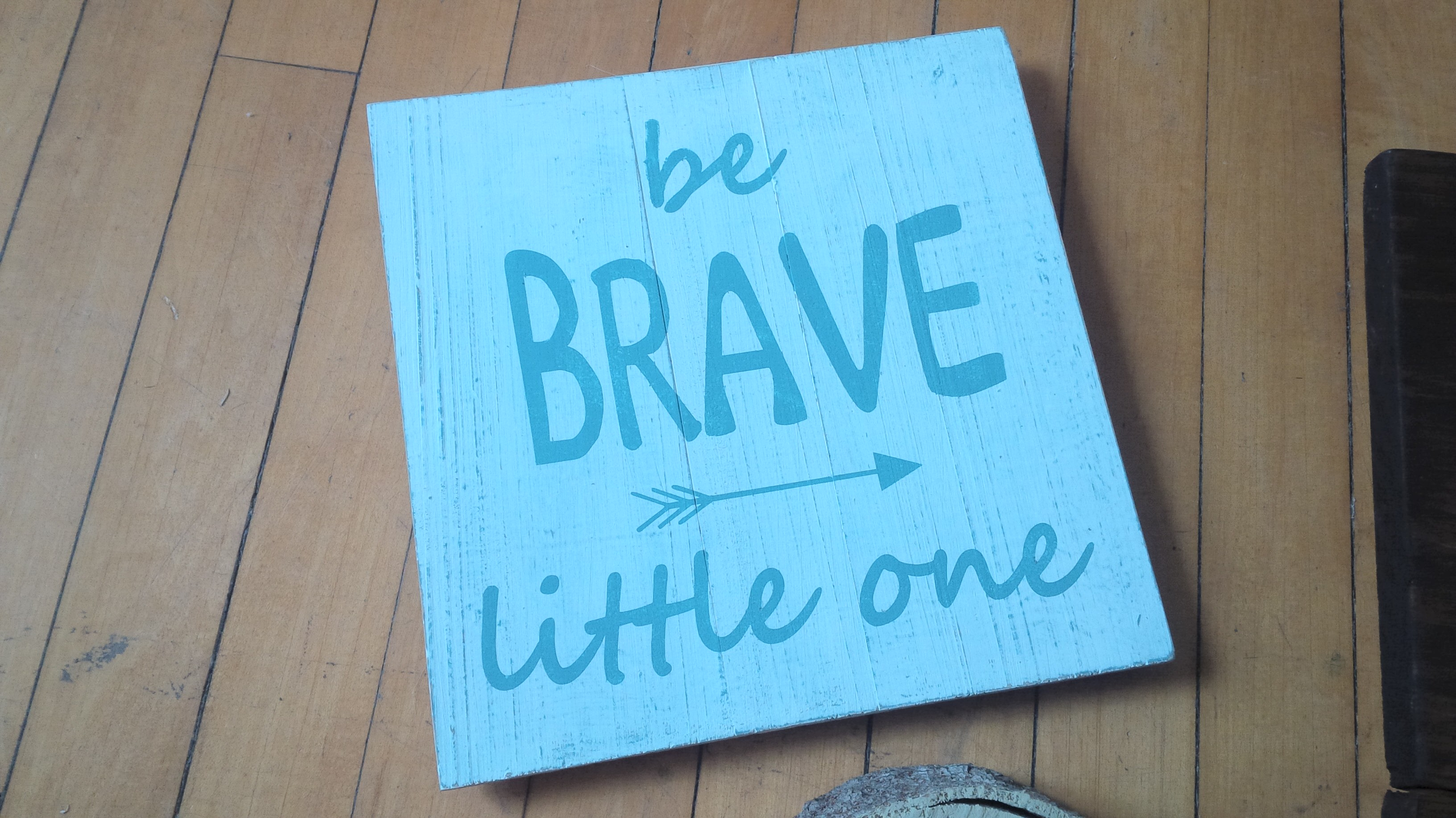 A31 - Be Brave Little One