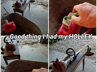 Weed Wacker = HOLLEY Action & Adventure. Summer brings the pure excitement and pleasure of dange