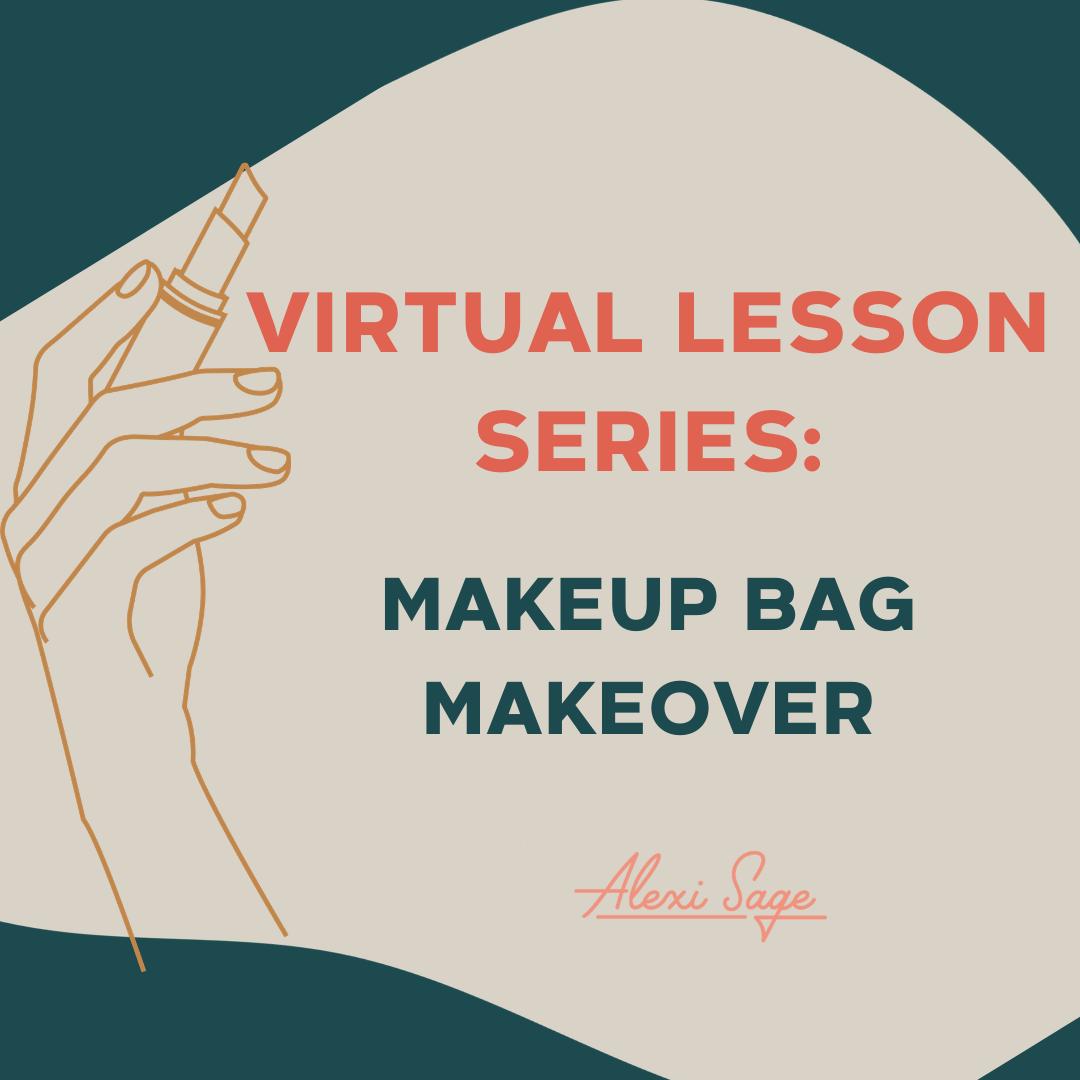 Virtual Lesson: Makeup Bag Makeover