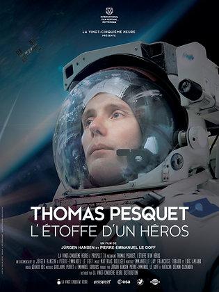 THOMAS PESQUET, L'ETOFFE D'UN HEROS - AFFICHE