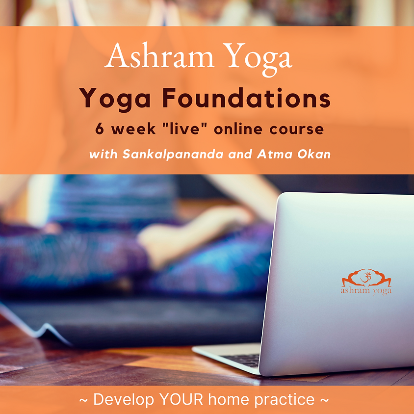 Yoga Foundations ~ Ancient Tools for Modern Life