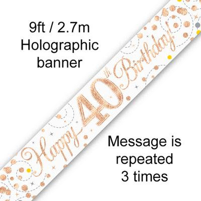 Rose Gold & White Holographic 'Happy 40th Birthday' Banner 9ft/2.7m