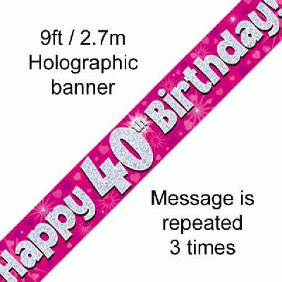 Pink Holographic 'Happy 40th Birthday' Banner 9ft/2.7m
