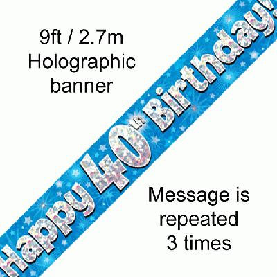 Blue Holographic 'Happy 40th Birthday' Banner 9ft/2.7m