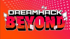 Next stop: DreamHack Beyond