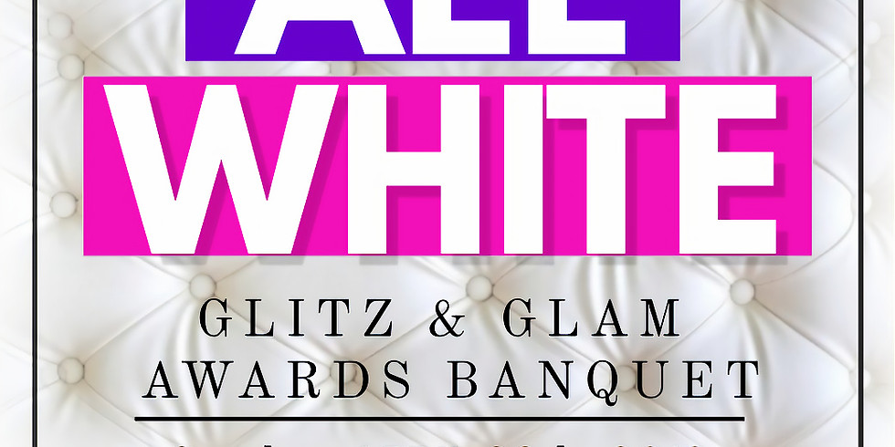 Glitz & Glam Awards Banquet - All White Edition