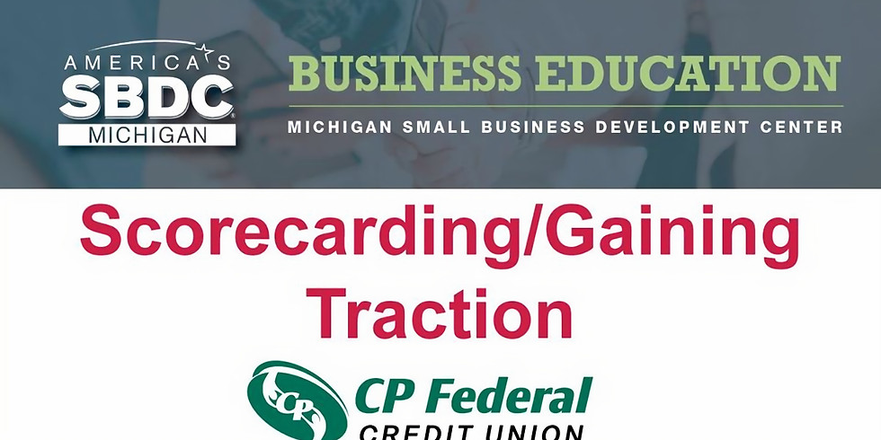 Business Seminar 4 of 6 Score-carding/ Gaining Traction