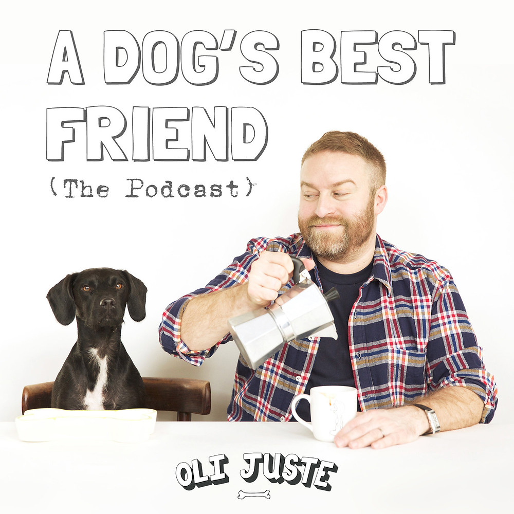 Oli Juste dog podcast A Dogs Best Friend