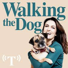 Walking The Dog with Emily Dean Podcast