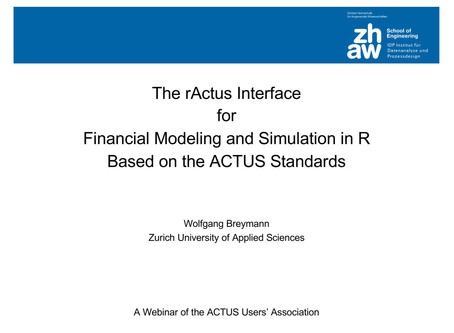 """""""The rActus interface for financial modeling and simulation in R based on the ACTUS standards."""""""
