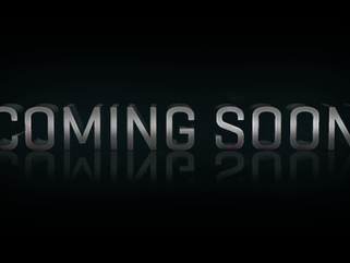 Stay Tuned. COMING SOON...