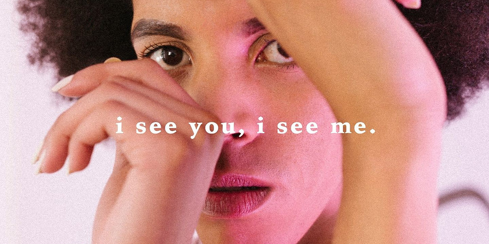 I See You I See Me.