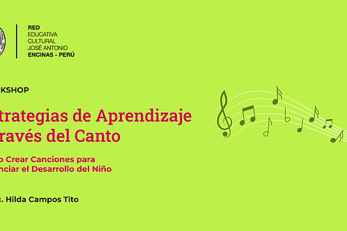 Estrategias de Aprendizaje a través del Canto y cómo Crear Canciones